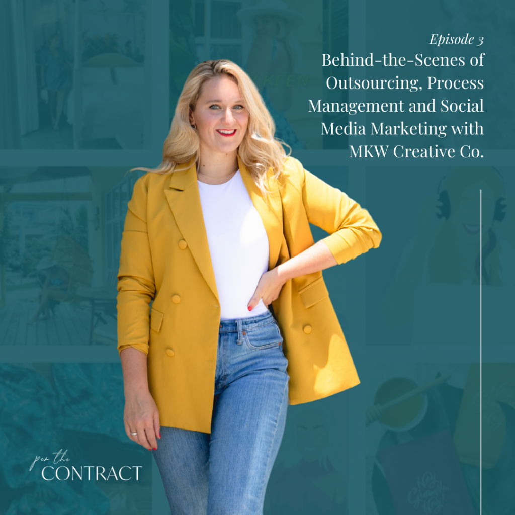 Behind-the-Scenes of Outsourcing, Process Management and Social Media Marketing with MKW Creative Co. - Per the Contract Podcast