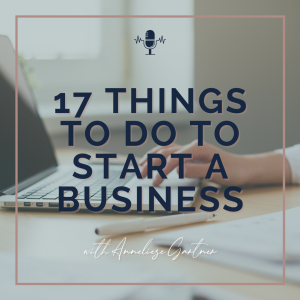 17 Things To Do To Star A Business - Episode #17